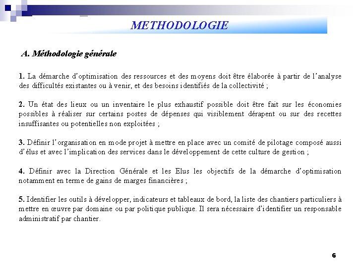 METHODOLOGIE A. Méthodologie générale 1. La démarche d'optimisation des ressources et des moyens doit