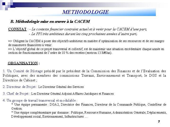 METHODOLOGIE B. Méthodologie mise en œuvre à la CACEM CONSTAT : - Le contexte