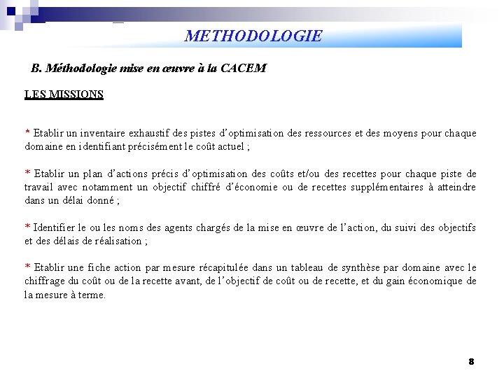 METHODOLOGIE B. Méthodologie mise en œuvre à la CACEM LES MISSIONS * Etablir un