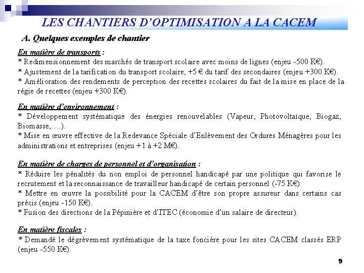 LES CHANTIERS D'OPTIMISATION A LA CACEM A. Quelques exemples de chantier En matière de