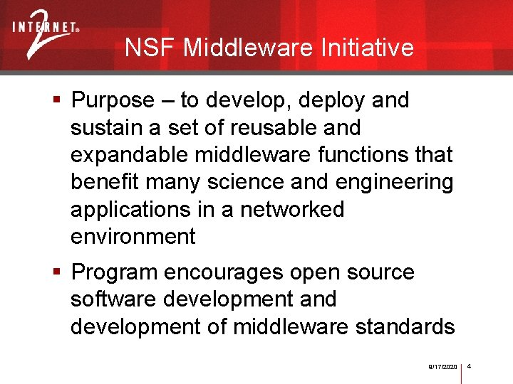 NSF Middleware Initiative § Purpose – to develop, deploy and sustain a set of