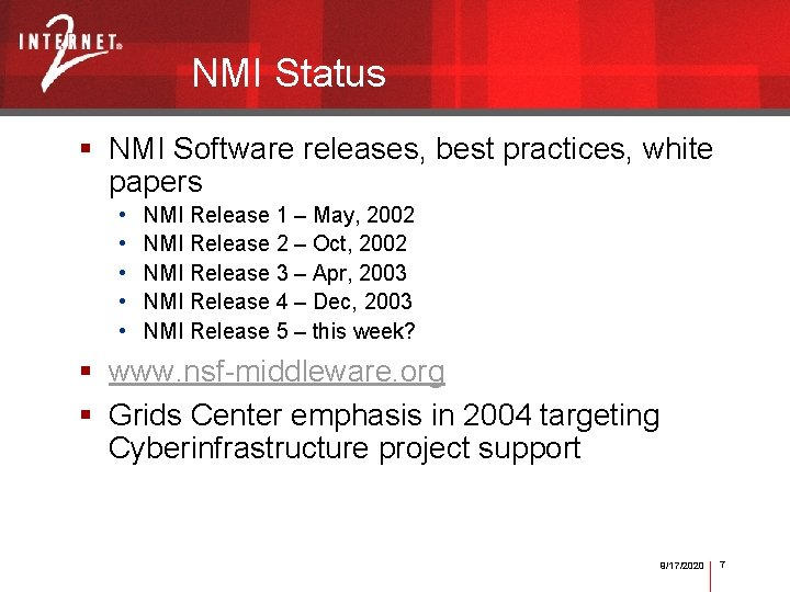 NMI Status § NMI Software releases, best practices, white papers • • • NMI