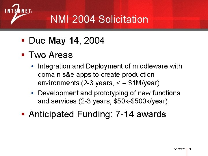 NMI 2004 Solicitation § Due May 14, 2004 § Two Areas • Integration and