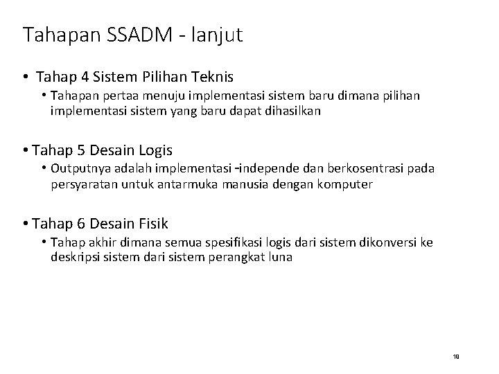 Tahapan SSADM - lanjut • Tahap 4 Sistem Pilihan Teknis • Tahapan pertaa menuju