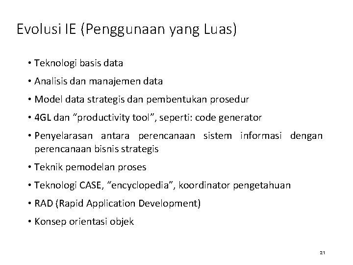 Evolusi IE (Penggunaan yang Luas) • Teknologi basis data • Analisis dan manajemen data
