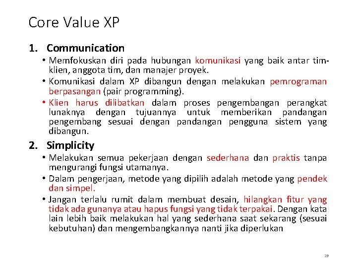 Core Value XP 1. Communication • Memfokuskan diri pada hubungan komunikasi yang baik antar