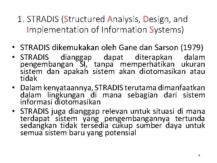 1. STRADIS (Structured Analysis, Design, and Implementation of Information Systems) • STRADIS dikemukakan oleh