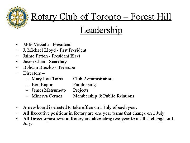 Rotary Club of Toronto – Forest Hill Leadership • • • Milo Vassalo -