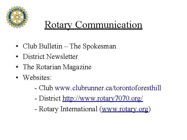 Rotary Communication • • Club Bulletin – The Spokesman District Newsletter The Rotarian Magazine