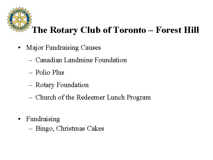 The Rotary Club of Toronto – Forest Hill • Major Fundraising Causes – Canadian