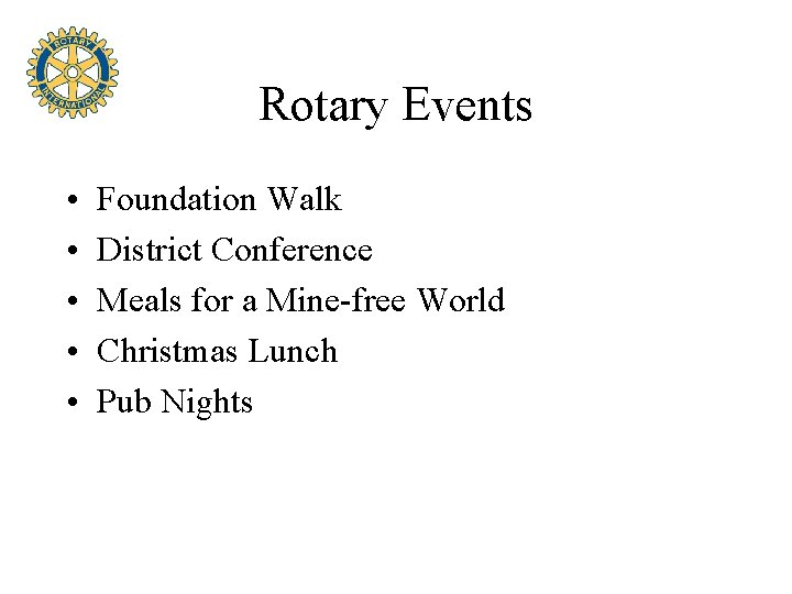 Rotary Events • • • Foundation Walk District Conference Meals for a Mine-free World