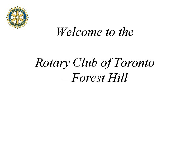 Welcome to the Rotary Club of Toronto – Forest Hill