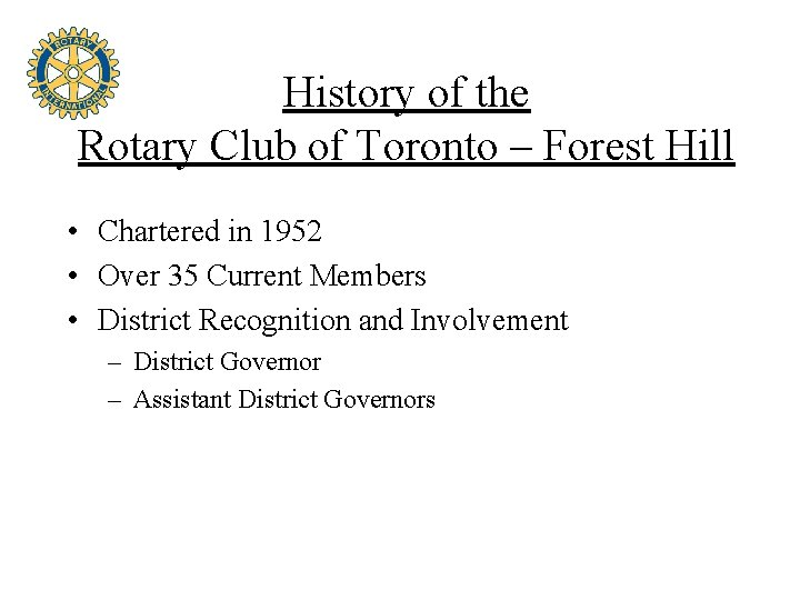 History of the Rotary Club of Toronto – Forest Hill • Chartered in 1952