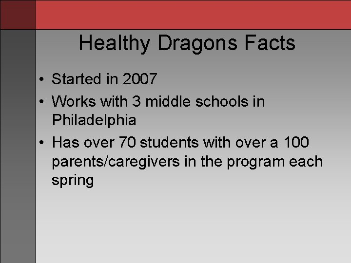 Healthy Dragons Facts • Started in 2007 • Works with 3 middle schools in