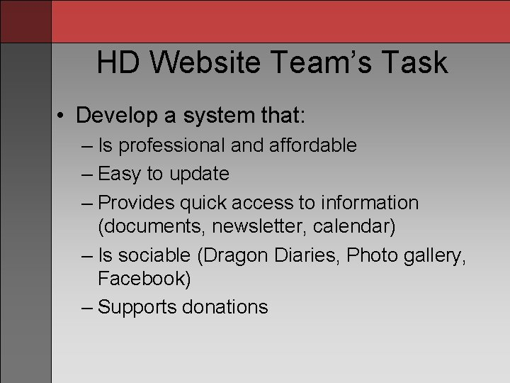 HD Website Team's Task • Develop a system that: – Is professional and affordable