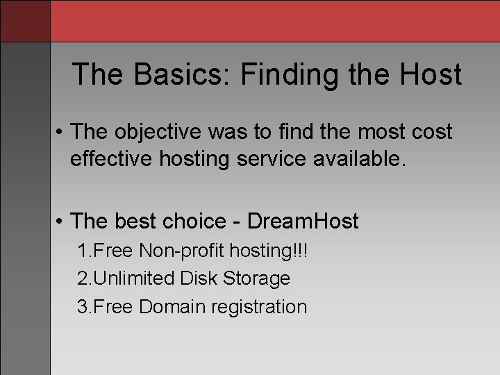 The Basics: Finding the Host • The objective was to find the most cost
