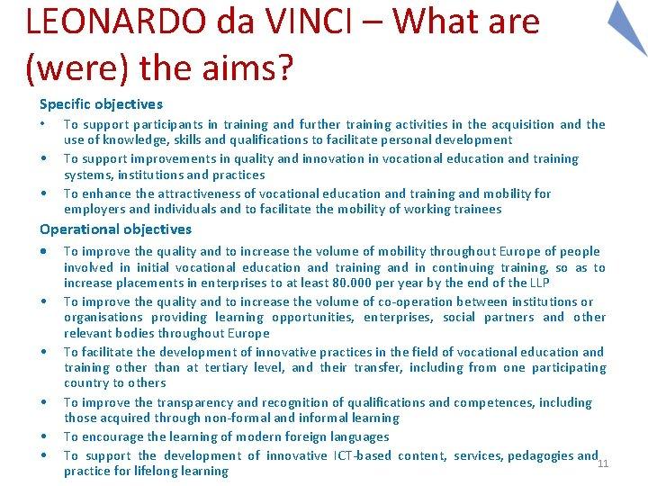 LEONARDO da VINCI – What are (were) the aims? Specific objectives • • •