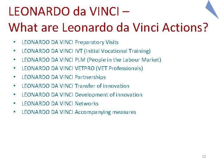 LEONARDO da VINCI – What are Leonardo da Vinci Actions? • • • LEONARDO
