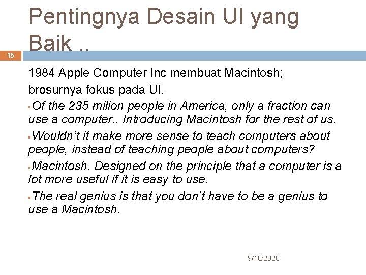15 Pentingnya Desain UI yang Baik. . 1984 Apple Computer Inc membuat Macintosh; brosurnya