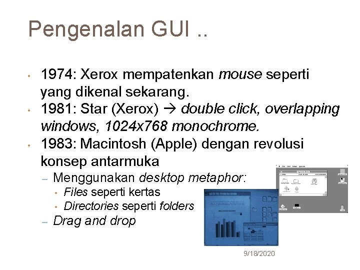 Pengenalan GUI. . 19 • • • 1974: Xerox mempatenkan mouse seperti yang dikenal