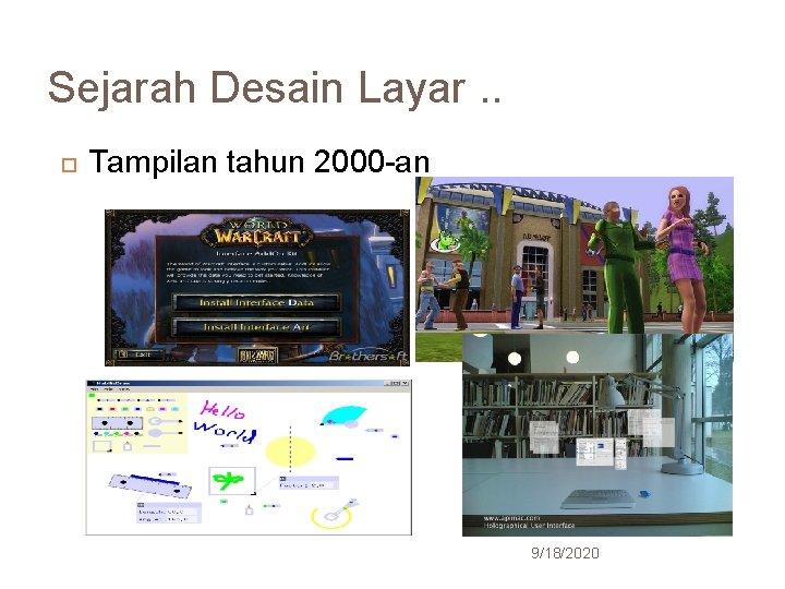 Sejarah Desain Layar. . 27 Tampilan tahun 2000 -an 9/18/2020