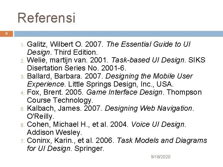 Referensi 9 1. 2. 3. 4. 5. 6. 7. Galitz, Wilbert O. 2007. The