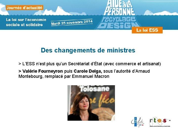 Des changements de ministres > L'ESS n'est plus qu'un Secrétariat d'État (avec commerce et