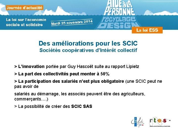 Des améliorations pour les SCIC Sociétés coopératives d'Intérêt collectif > L'innovation portée par Guy