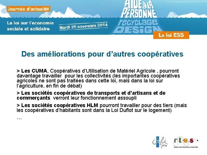 Des améliorations pour d'autres coopératives > Les CUMA, Coopératives d'Utilisation de Matériel Agricole ,