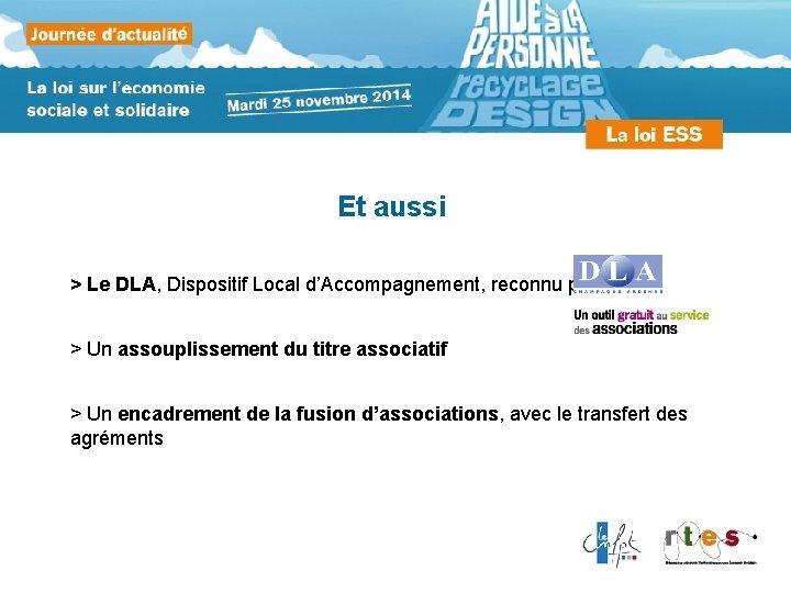 Et aussi > Le DLA, Dispositif Local d'Accompagnement, reconnu par la loi > Un
