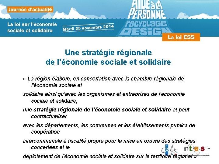 Une stratégie régionale de l'économie sociale et solidaire « La région élabore, en concertation
