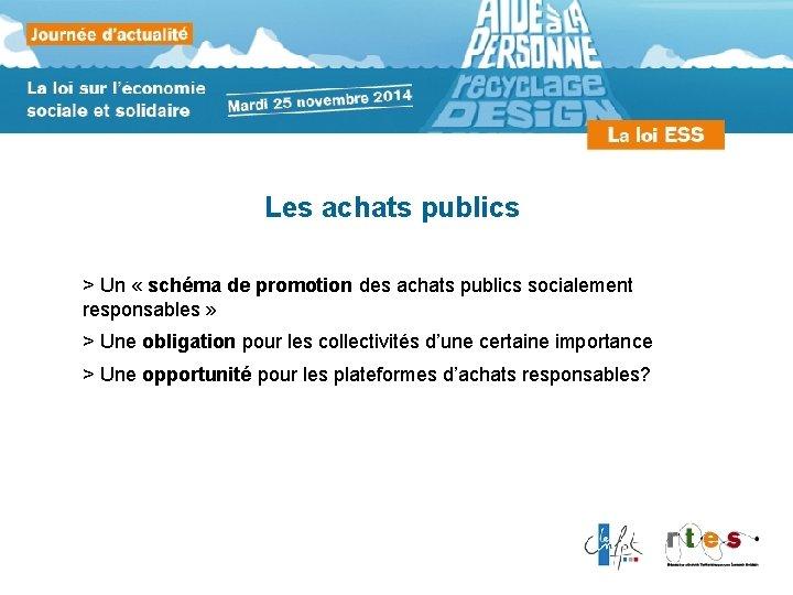 Les achats publics > Un « schéma de promotion des achats publics socialement responsables