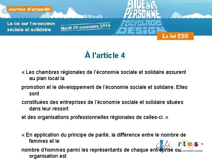À l'article 4 « Les chambres régionales de l'économie sociale et solidaire assurent au