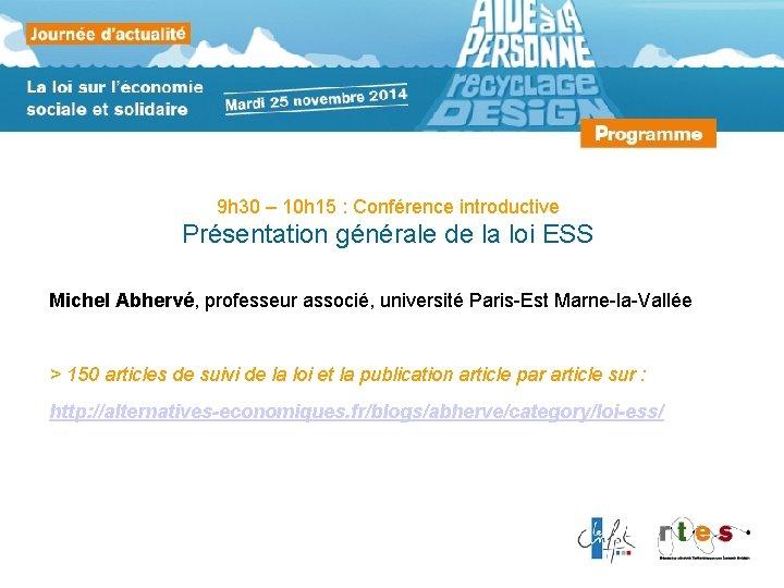 9 h 30 – 10 h 15 : Conférence introductive Présentation générale de la