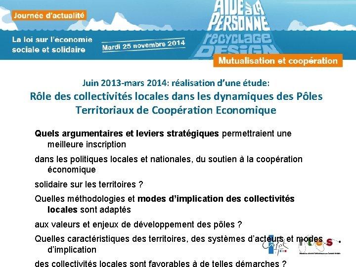 Juin 2013 -mars 2014: réalisation d'une étude: Rôle des collectivités locales dans les dynamiques