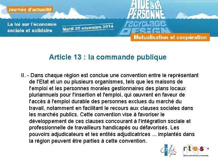 Article 13 : la commande publique II. - Dans chaque région est conclue une