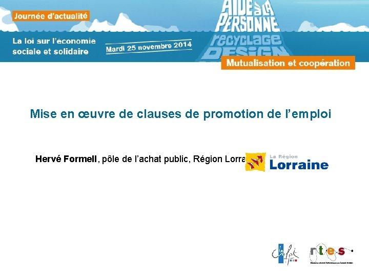 Mise en œuvre de clauses de promotion de l'emploi Hervé Formell, pôle de l'achat