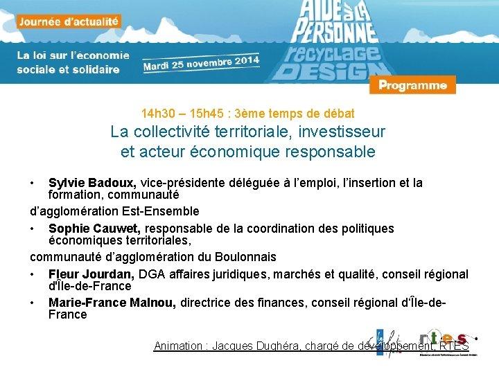 14 h 30 – 15 h 45 : 3ème temps de débat La collectivité