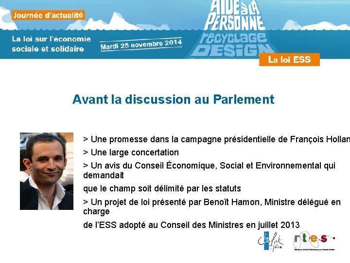 Avant la discussion au Parlement > Une promesse dans la campagne présidentielle de François
