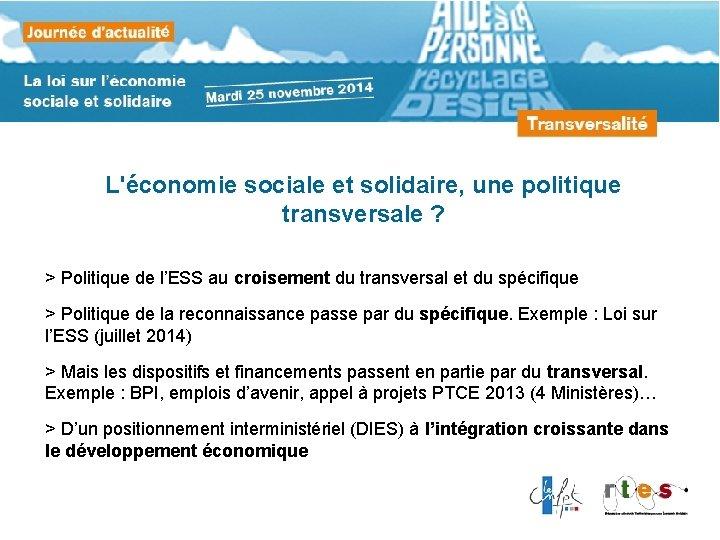 L'économie sociale et solidaire, une politique transversale ? > Politique de l'ESS au croisement