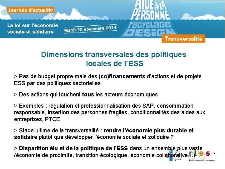Dimensions transversales des politiques locales de l'ESS > Pas de budget propre mais des