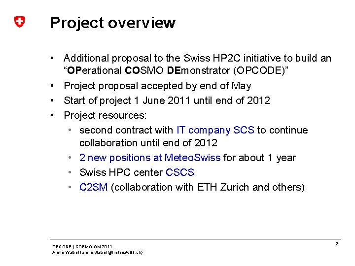 Project overview • Additional proposal to the Swiss HP 2 C initiative to build