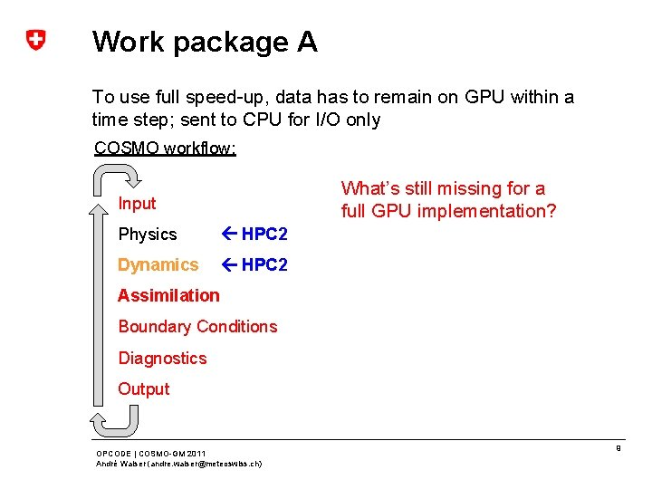 Work package A To use full speed-up, data has to remain on GPU within