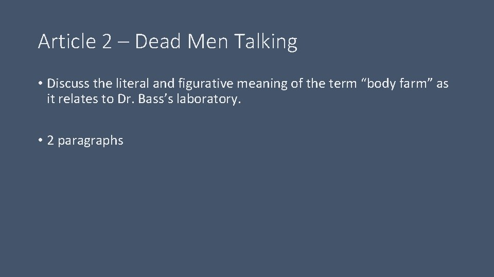 Article 2 – Dead Men Talking • Discuss the literal and figurative meaning of