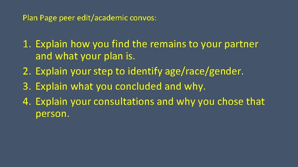 Plan Page peer edit/academic convos: 1. Explain how you find the remains to your