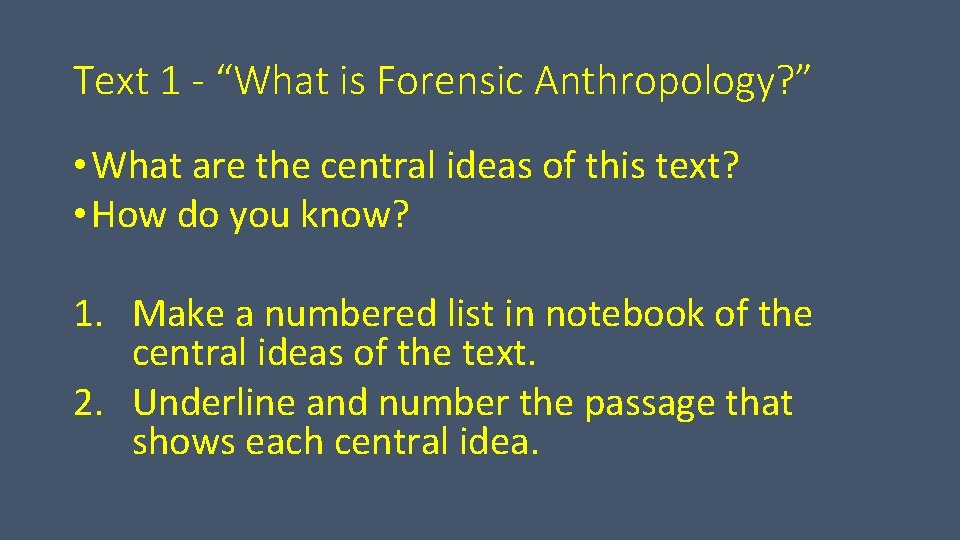 """Text 1 - """"What is Forensic Anthropology? """" • What are the central ideas"""