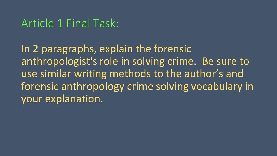 Article 1 Final Task: In 2 paragraphs, explain the forensic anthropologist's role in solving