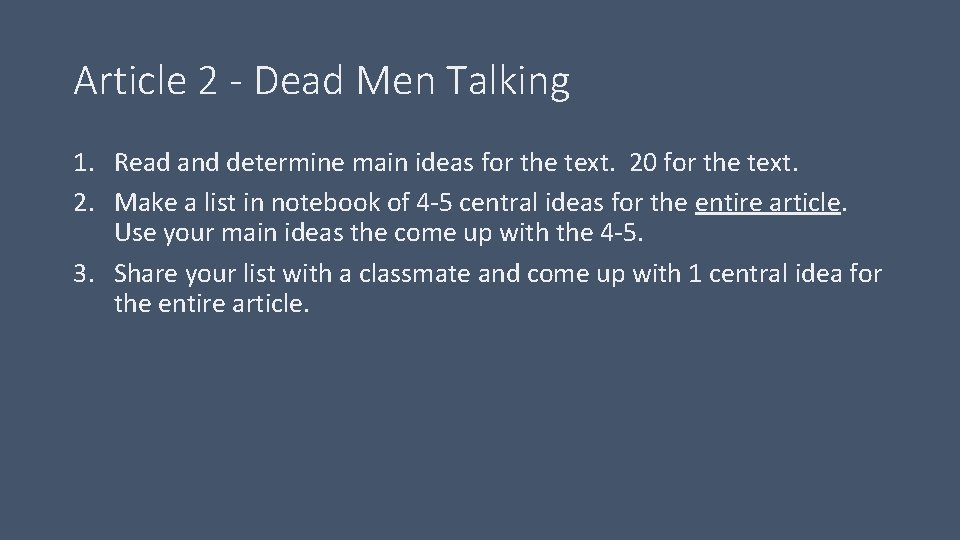 Article 2 - Dead Men Talking 1. Read and determine main ideas for the