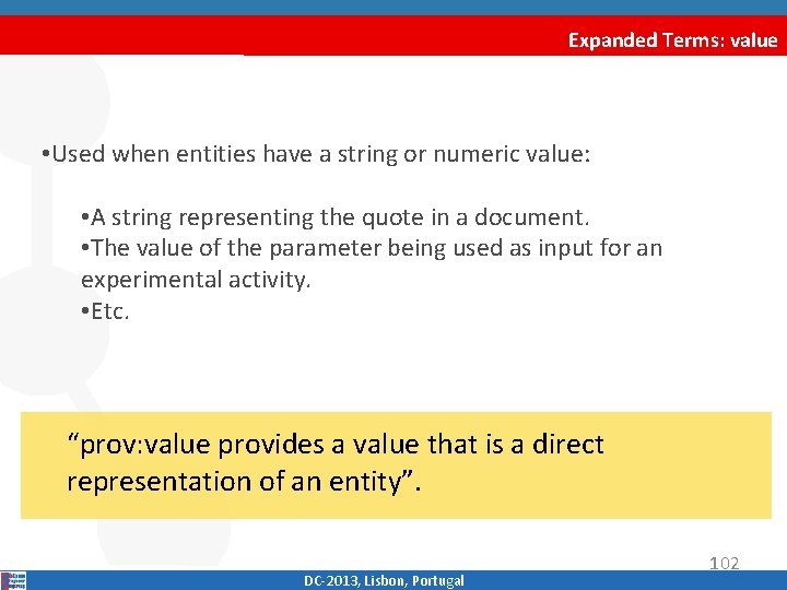 Expanded Terms: value • Used when entities have a string or numeric value: •
