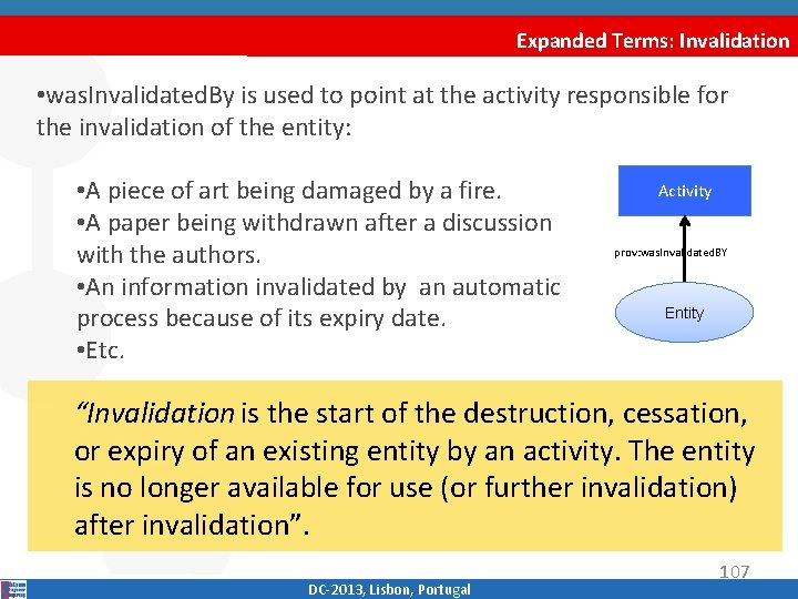 Expanded Terms: Invalidation • was. Invalidated. By is used to point at the activity